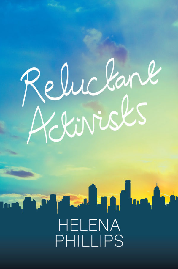 Reluctant Activists by Helena Phillips